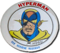 Bill G. Wilson's Button depicting Hyperman, The Atomic Avenger. Drawn By John Fantucchio.
